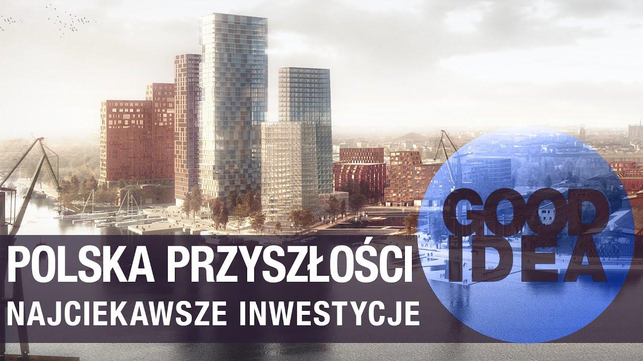 Najciekawsze inwestycje w Polsce poza Warszawą | GOOD IDEA