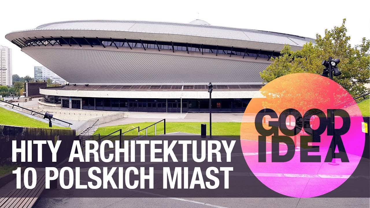 ŁADNE RZECZY! Hity architektury polskich miast | GOOD IDEA