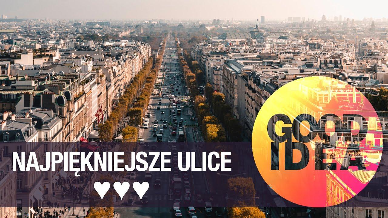 Najpiękniejsze ulice | GOOD IDEA