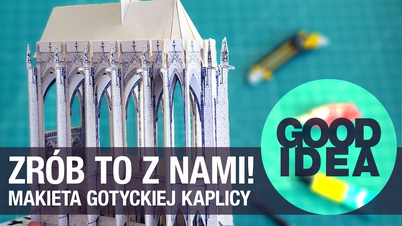 Robimy makietę gotyckiej kaplicy | GOOD IDEA