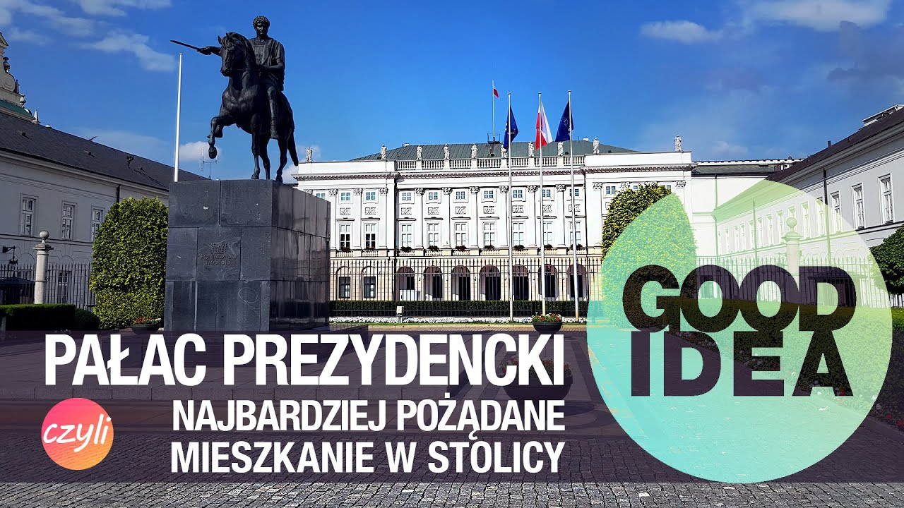 Pałac Prezydencki, czyli wyborcze Ulice i kamienice | GOOD IDEA